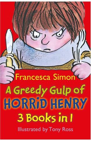 A Greedy Gulp of Horrid Henry