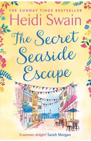 The Secret Seaside Escape - The most heart-warming, feel-good romance of 2020, from the Sunday Times bestseller!