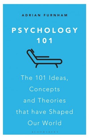 Psychology 101 - The 101 Ideas, Concepts and Theories that Have Shaped Our World