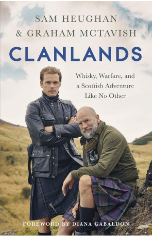 Clanlands - Whisky, Warfare, and a Scottish Adventure Like No Other