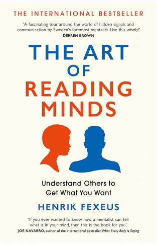 The Art of Reading Minds: Understand Others to Get What You Want