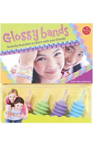 Glossy Bands: Stretchy Bracelets to Share with Your Friends Klutz