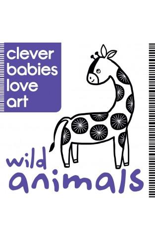 Wild Animals (Clever Babies Love Art)