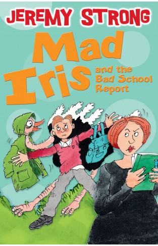 Mad Iris and the Bad School Report (Iris 3)