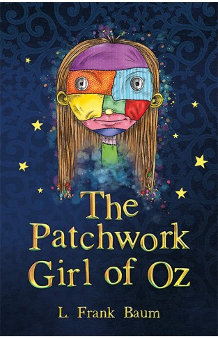 The Patchwork Girl of Oz (The Wizard of Oz Collection, Book 7)