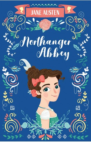 Northanger Abbey (The Complete Jane Austen Collection)