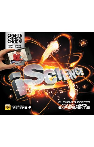 IScience - Elements, Forces and Explosive Experiments!