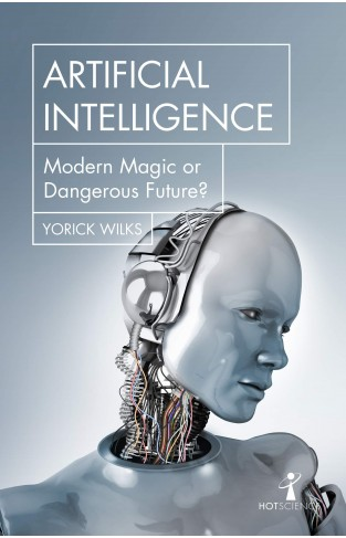 Artificial Intelligence: Modern Magic or Dangerous Future? (Hot Science)