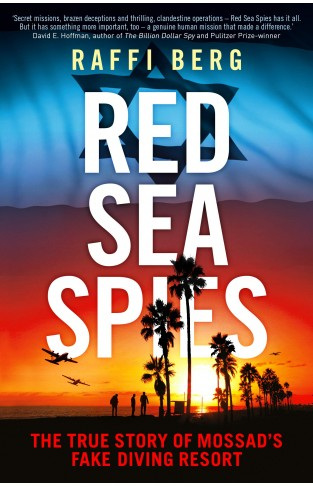 Red Sea Spies - The True Story of Mossad's Fake Diving Resort