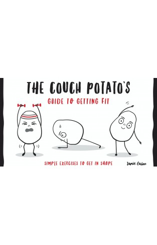 The Couch Potatos Guide to Getting Fit