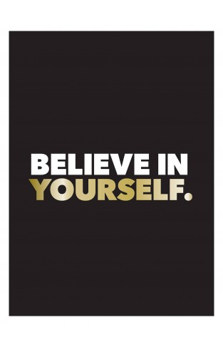 Believe in Yourself - Positive Quotes and Affirmations for a More Confident You