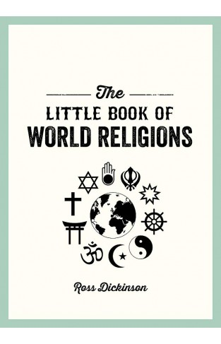 The Little Book of World Religions: A Pocket Guide to Spiritual Beliefs and Practices (Little Books)