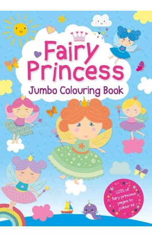 FAIRY PRINCESS JUMBO COLOURING BOOK
