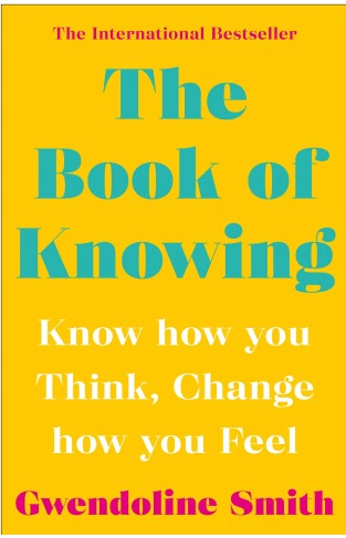 BOOK OF KNOWING - Know how You Think, Change how You Feel