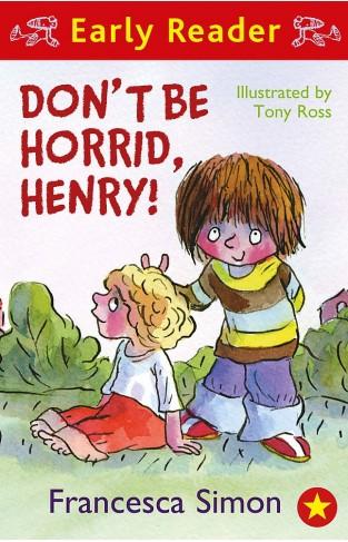 Early ReaderDont Be Horrid Henry