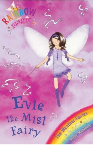 Evie The Mist Fairy: The Weather Fairies Book 5 (Rainbow Magic)