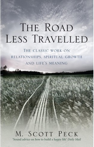 The Road Less Travelled A New Psychology of Love Traditional Values and Spiritual Growth