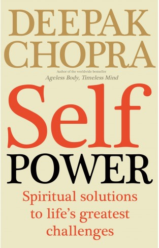 Self Power Spiritual Solutions to Lifes Greatest Challenges - Papberback