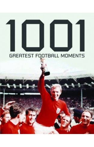 1001 Football Moments :