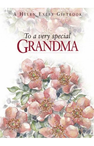 To A Very Special Grandma To Give and to Keep -