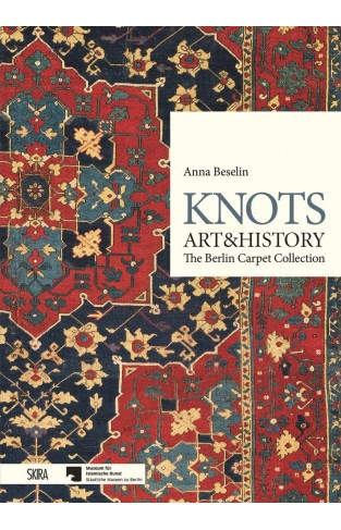 Knots, Art & History: The Berlin Carpet Collection