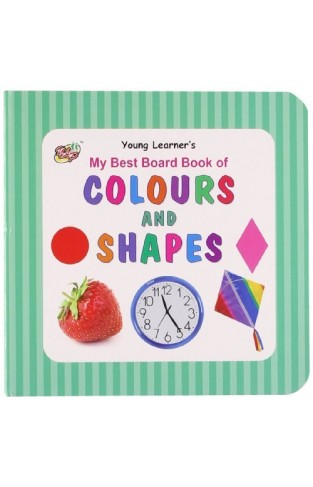 My Best Board Book of Colours And Shapes