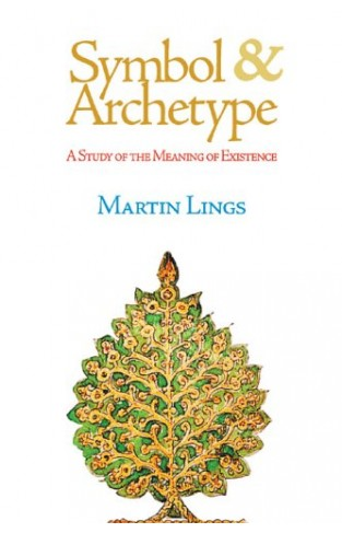 Symbol and Archetype A Study of the Meaning of Existence