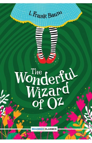 The Wonderful Wizard Of Oz (Readings Classics)