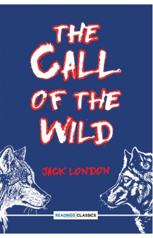 The Call Of The Wild (Readings Classics)