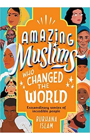 Amazing Muslims Who Changed the World  - (HB)