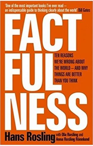 Factfulness: Ten Reasons Were Wrong About The World