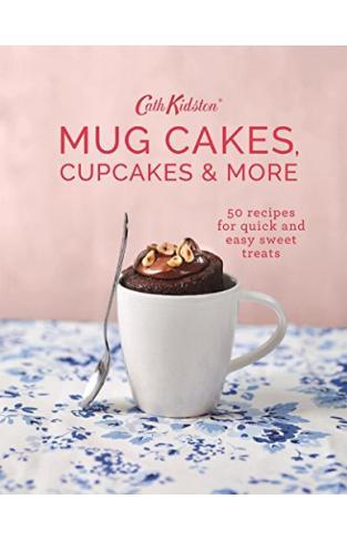 Cath Kidston Mug Cakes, Cupcakes and More! Hardcover
