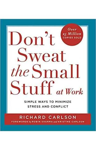 Don T Sweat the Small Stuff at Wor