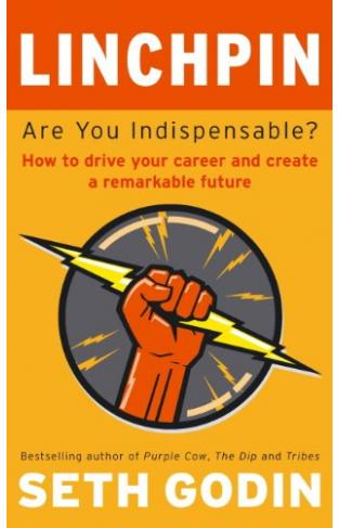 Linchpin: Are You Indispensable - Paperback