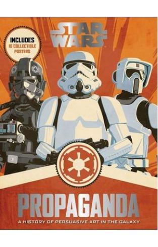 Star Wars Propaganda A History of Persuasive Art in the Galaxy