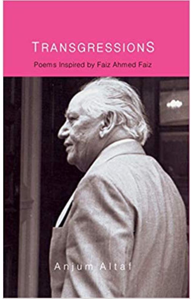 TRANSGRESSIONS: Poems Inspired by Faiz Ahmed Faiz