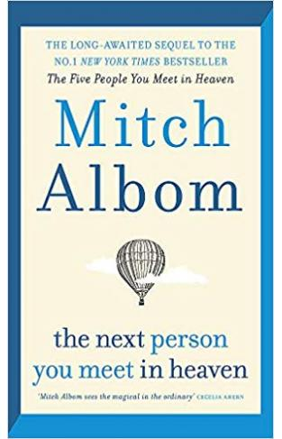 The Next Person You Meet in Heaven - (PB)