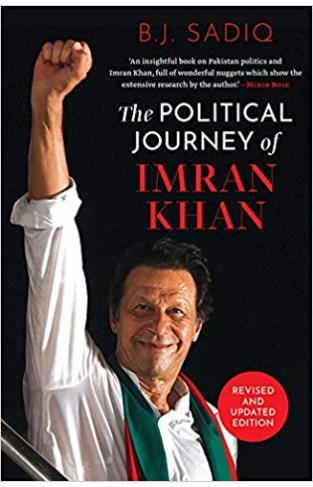 The Political Journey of Imran Khan: Revised and Updated Edition
