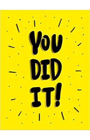 You Did It!: Winning Quotes and Affirmations for Celebration, Motivation and Congratulation