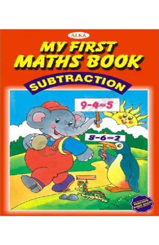 Alka My First Maths Books : Subtraction