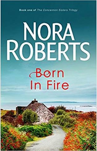 Born In Fire The Concannon Sisters Born In Trilogy 1