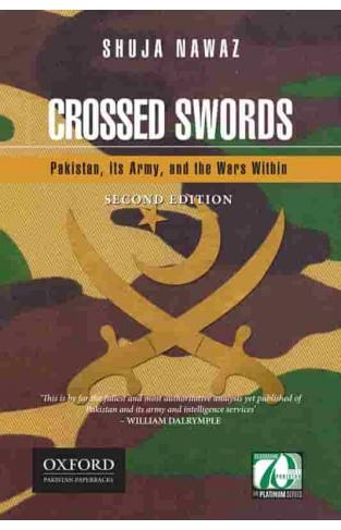 Crossed Swords Pakistan, its Army, and the Wars Within
