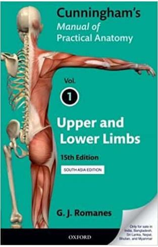 Cunningham's Manual Of Practical Anatomy: Upper And Lower Limbs (Vol I), 15/e PB