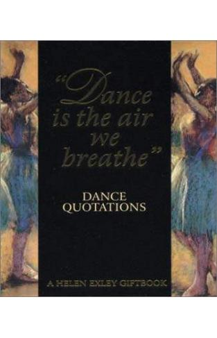 Dance is the Air We Breathe: Dance Quotations (Art & Leisure)