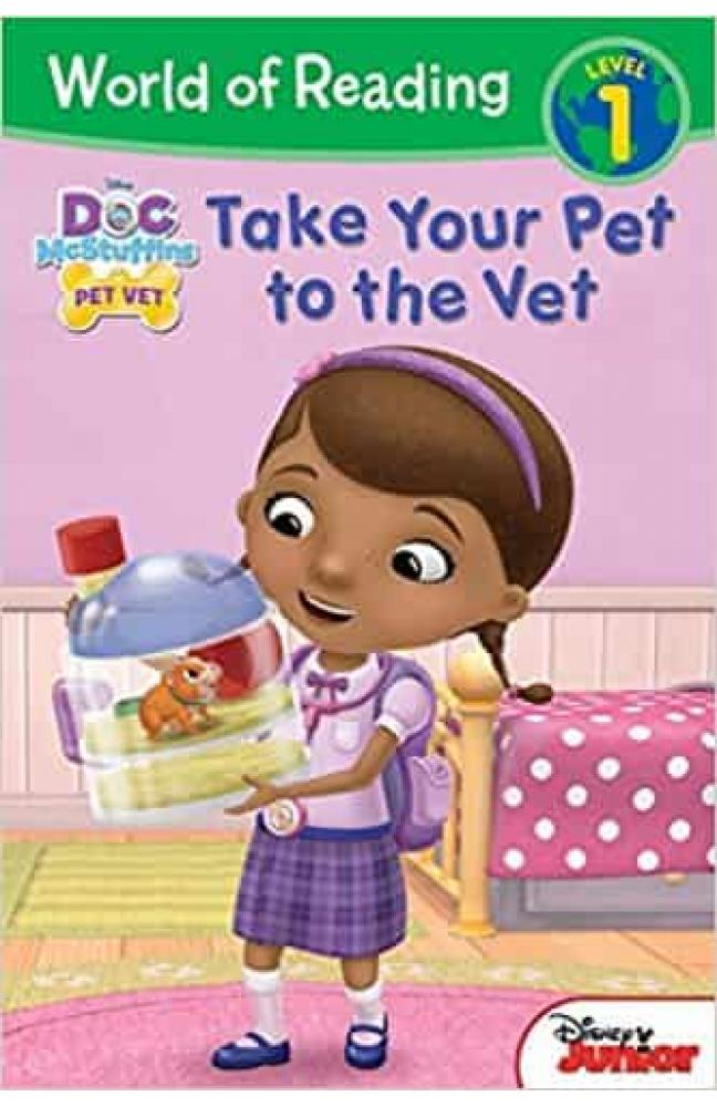Doc McStuffins Take Your Pet to the Vet (World of Reading: Level 1)