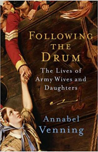 Following the Drum: The Lives of Army Wives and Daughters Past and Present: The Lives Army Wives and Daughters Past and Present