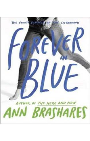 Forever in Blue: The Fourth Summer of the Sisterhood (Summers of the Sisterhood)
