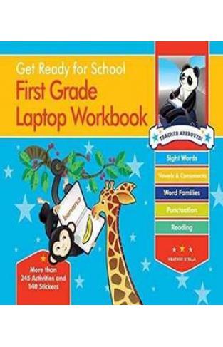 Get Ready for School First Grade Laptop Workbook: Sight Words, Beginning Reading, Handwriting, Vowels & Consonants, Word Families