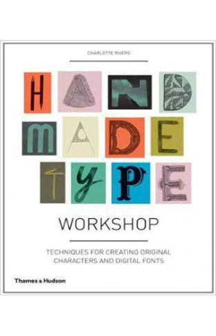 Handmade Type Workshop: Techniques for Creating Original Characters and Digital Fonts