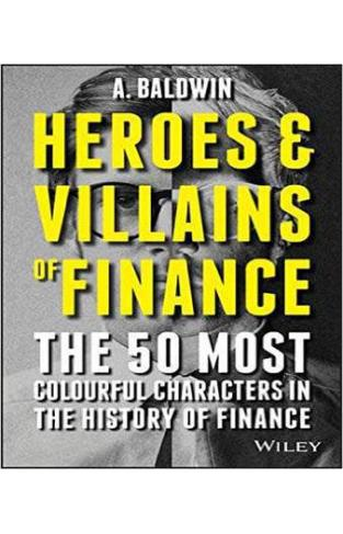 Heroes and Villains of Finance